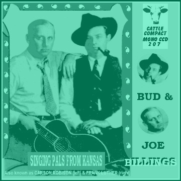 Bud & Joe Billings (=Frank Luther & Carson Robison) - Singing Pals From Kansas = Cattle CCD 207