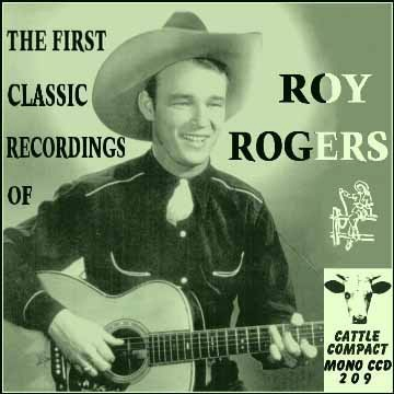 Roy Rogers - The First Classic Recordings = Cattle CCD 209