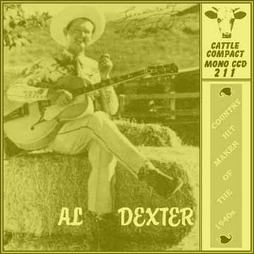 Al Dexter - Country Hit Maker Of The 1940s = Cattle CCD 211
