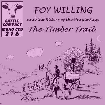 Foy Willing - The Timber Trail = Cattle CCD 216