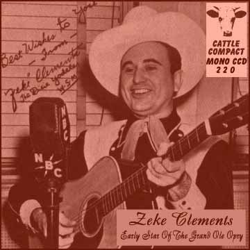 Zeke Clements - Early Star Of The Grand Ole Opry = Cattle CCD 220