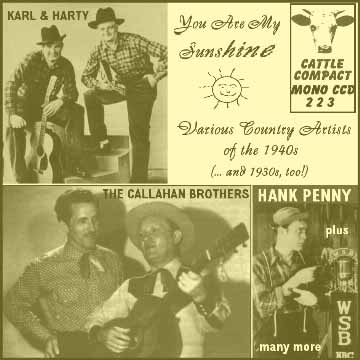 Adolph Hofner Hank Penny Dick Reinhart Callahan Brothers Bob Atcher Randy Atcher Bonnie Blue Eyes Karl and Harty Roy Acuff Slim Duncan Bailes Brothers Andy Reynolds and the 101 Ranch Boys