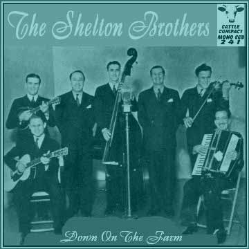 The Shelton Brothers - Down On The Farm = Cattle CCD 241