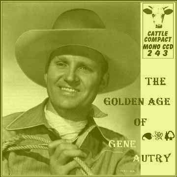 Gene Autry - The Golden Age Of Gene Autry = Cattle CCD 243
