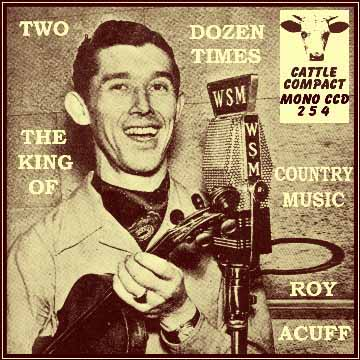 Roy Acuff - Two Dozen Times The King Of Country Music = Cattle CCD 254