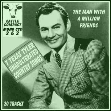 T Texas Tyler - The Man With A Million Friends = Cattle CCD 262