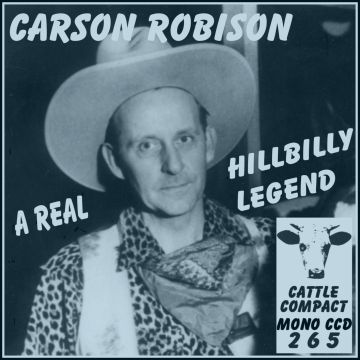 Carson J. Robison - A Real Hillbilly Legend = Cattle CCD 265