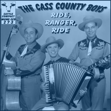 The Cass County Boys - Ride, Ranger, Ride = Cattle CCD 273
