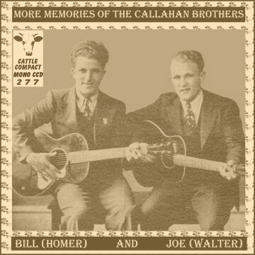 Callahan Brothers - More Memories Of The Callahan Brothers = Cattle CCD 277