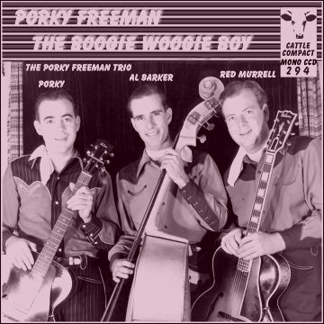 Porky Freeman - The Boogie Woogie Boy = Cattle CCD 294