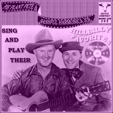 Pie Plant Pete & Bashful Harmonica Joe - Sing And Play Their Hillbilly Favorites = Cattle CCD 305