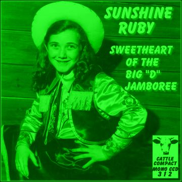 "Sunshine Ruby (Bateman) - Sweetheart Of The Big ""D"" Jamboree = Cattle CCD 312"