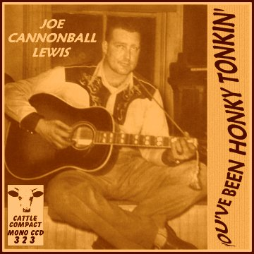 Joe Cannonball Lewis - You've Been Honky Tonkin' = Cattle CCD 323