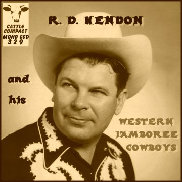 R. D. Hendon and his Western Jamboree Cowboys = Cattle CCD 329