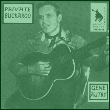 Gene Autry - Private Buckaroo = Bronco Buster CD 9009