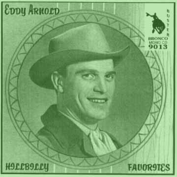 Eddy Arnold - Hillbilly Favorites = Bronco Buster CD 9013