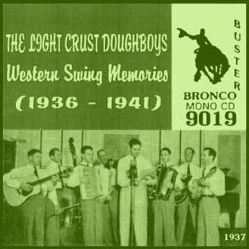 The Light Crust Doughboys - Western Swing Memories (1936 - 1941) = Bronco Buster CD 9019