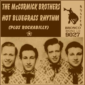 The McCormick Brothers - Hot Bluegrass Rhythm (plus Rockabilly) = Bronco Buster CD 9027