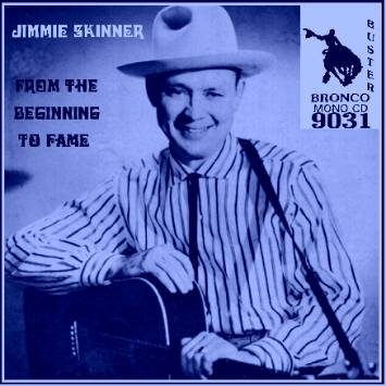 Jimmie Skinner - From The Beginning To Fame = Bronco Buster CD 9031