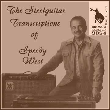 Speedy West - The Steelguitar Transcriptions Of Speedy West = Bronco Buster CD 9054