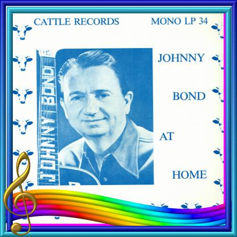 Johnny Bond At Home = Cattle LP 34