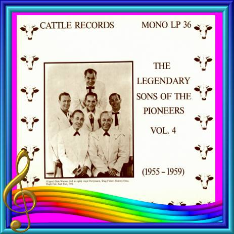 The Sons Of The Pioneers - The Legendary Sons Of The Pioneers Volume 4 = Cattle LP 36