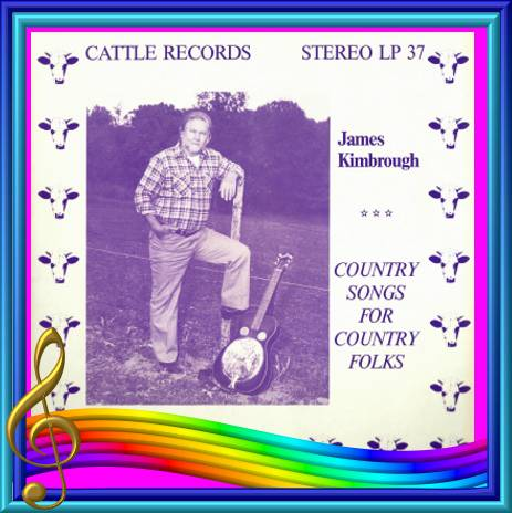 James Kimbrough - Country Songs For Country Folks = Cattle LP 37