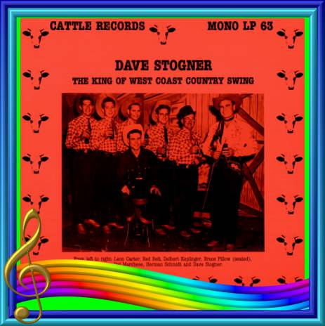 Dave Stogner - The King Of West Coast Country Swing = Cattle LP 63