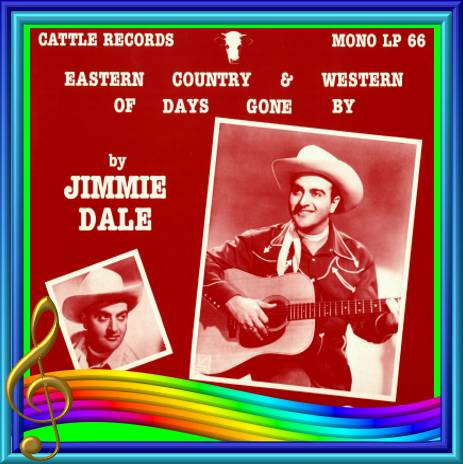 Jimmie Dale - Eastern Country And Western Of Days Gone By = Cattle LP 66