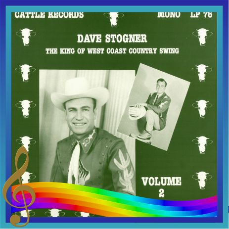 Dave Stogner - The King Of West Coast Country Swing Volume 2 = Cattle LP 76