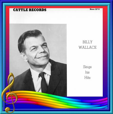 Billy Wallace Sings His Hits = Cattle LP 8