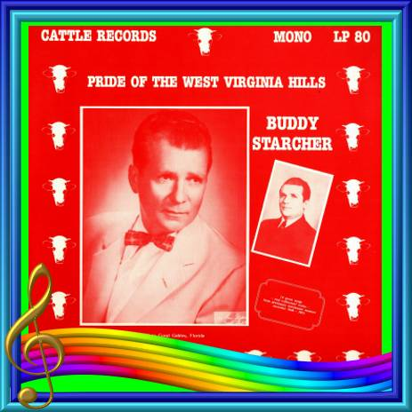 Buddy Starcher - Pride Of The West Virginia Hills = Cattle LP 80