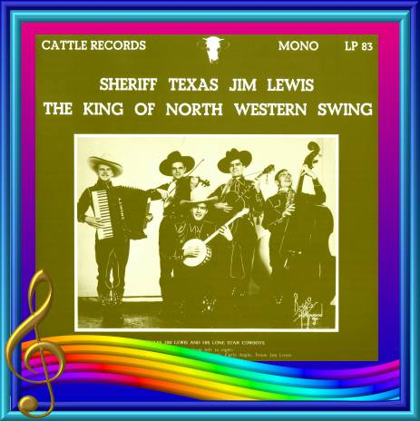 Sheriff Texas Jim Lewis - The King Of North Western Swing = Cattle LP 83